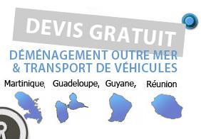 déménagemer à la Martinique, la Réunion, Guadeloupe, Guyane